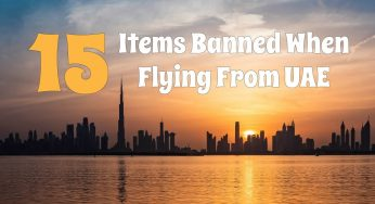 15 Items Banned When Flying From UAE